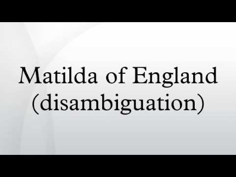 Matilda of England (disambiguation)