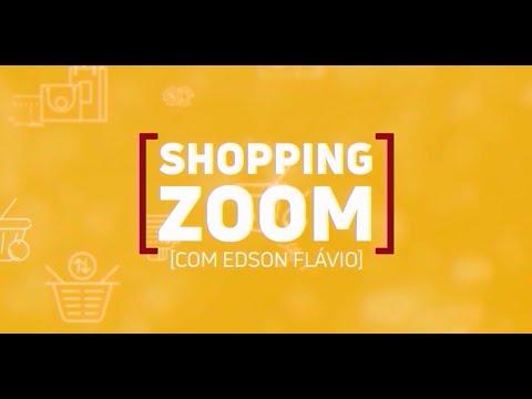 13-11-2019 - SHOPPING ZOOM COM EDSON FLÁVIO