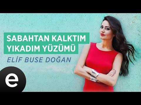 Sabahtan Kalktım Yıkadım Yüzümü (Elif Buse Doğan) Official Audio #sabahtankalktım #elifbusedoğan