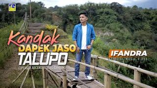 IFANDRA | KANDAK DAPEK JASO TALUPO [Official Music Video] Lagu Minang Terbaru 2020