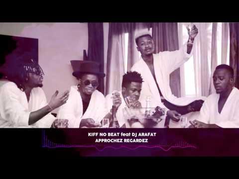 KIFF NO BEAT feat DJ ARAFAT - Approchez Regardez ( OriginalVersion )