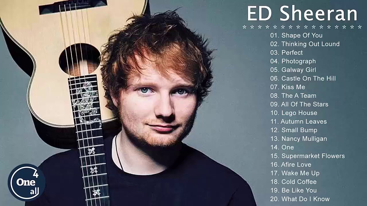 Ed Sheeran Greatest Hits Full Album Best Songs Of Ed Sheeran Youtube