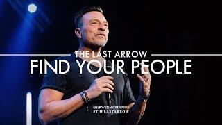 Erwin McManus   The Last Arrow: Find Your People
