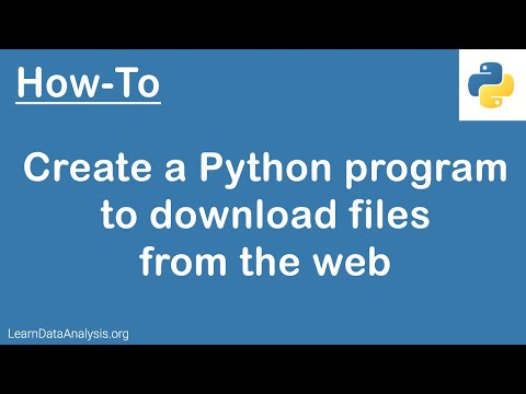 Python Tutorial | How To Create A Python Program To Download File From The Web