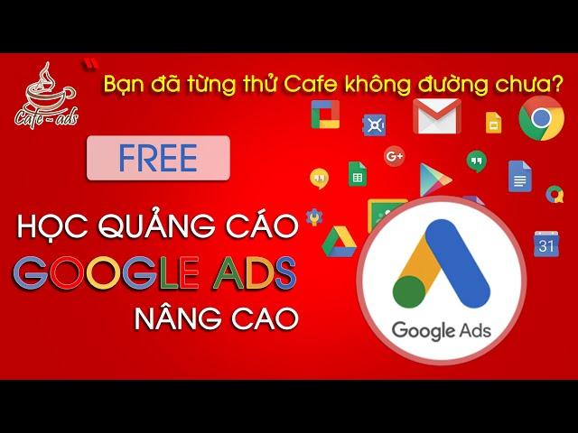 [Cafe-Ads] Lấy 8/10 Điểm Chất Lượng Trong Quảng Cáo Google Ads | Cafe Ads