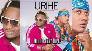 Lolilo ft Ommy dimpoz Urihe(officiel aidio)