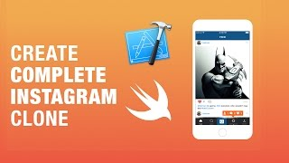 How to Create Instagram App with Xcode and Swift for iOS
