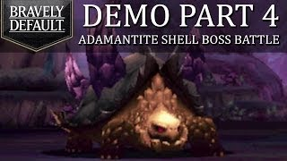 Bravely Default Demo - Part 4: Much Ado About Nothing | Adamantite Shell Boss!
