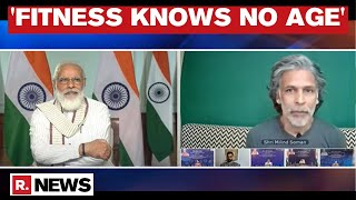 Fit India Dialogue 2020:Milind Soman Says 'Fitness Knows No Age' During His Interaction With PM Modi