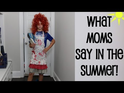 THINGS MOMS SAY IN THE SUMMER  Baby Gizmo