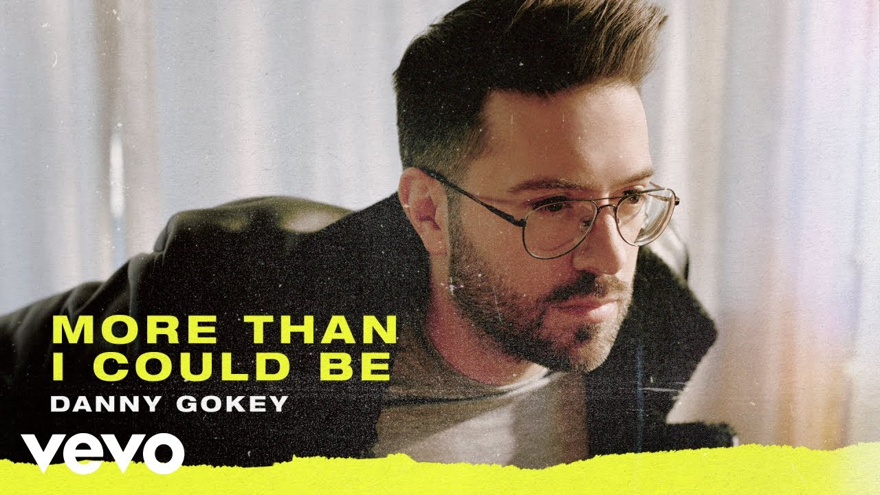 Danny Gokey - More Than I Could Be (Audio)