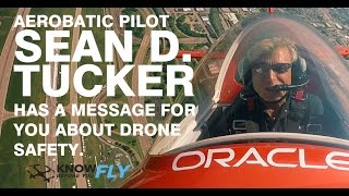 Aerobatic Pilot Sean D. Tucker has a message for you about Drone Safety