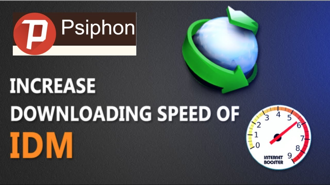 How to use IDM with psiphon 2017 | Increase downloading speed | Bypass wifi  | Download through VPN