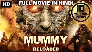 MUMMY RELOADED 2019 New Released Full Hindi Dubbed Movie  Hollywood Movies In Hindi Dubbed 2019