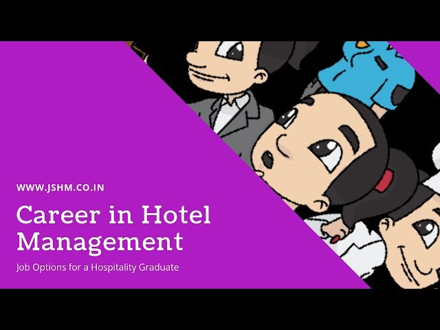 A career in Hotel Management