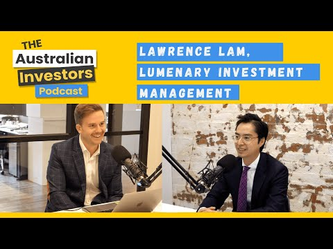 Lawrence Lam of Lumenary Investment Management | The Australian Investors Podcast |  Rask