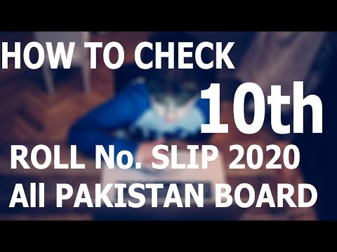 HOW TO CHECK 10th CLASS ROLL No. Slip All Pakistan Board 2020