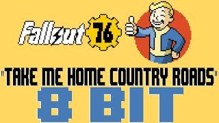 Take Me Home, Country Roads [8 Bit Tribute to John Denver & Fallout 76] - 8 Bit Universe