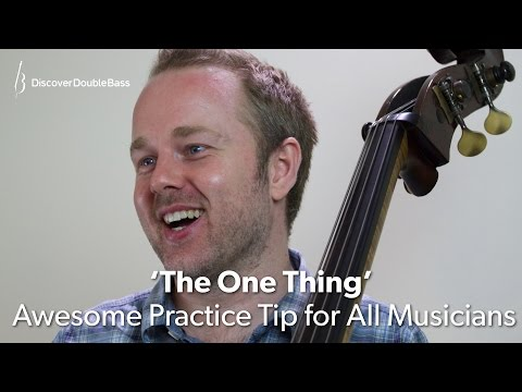 'The One Thing' - Awesome Practice Tip for All Musicians! (L#56)