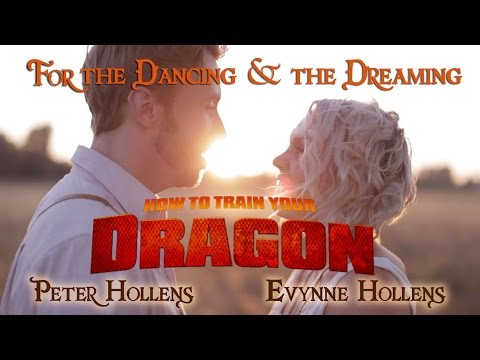 For the Dancing and the Dreaming - How to Train Your Dragon 2 - Peter Hollens feat. Evynne Hollens