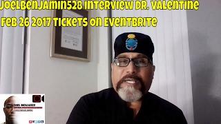 joelbenjamin528 interview Dr. Valentine Feb 26 2017 Tickets On Eventbrite