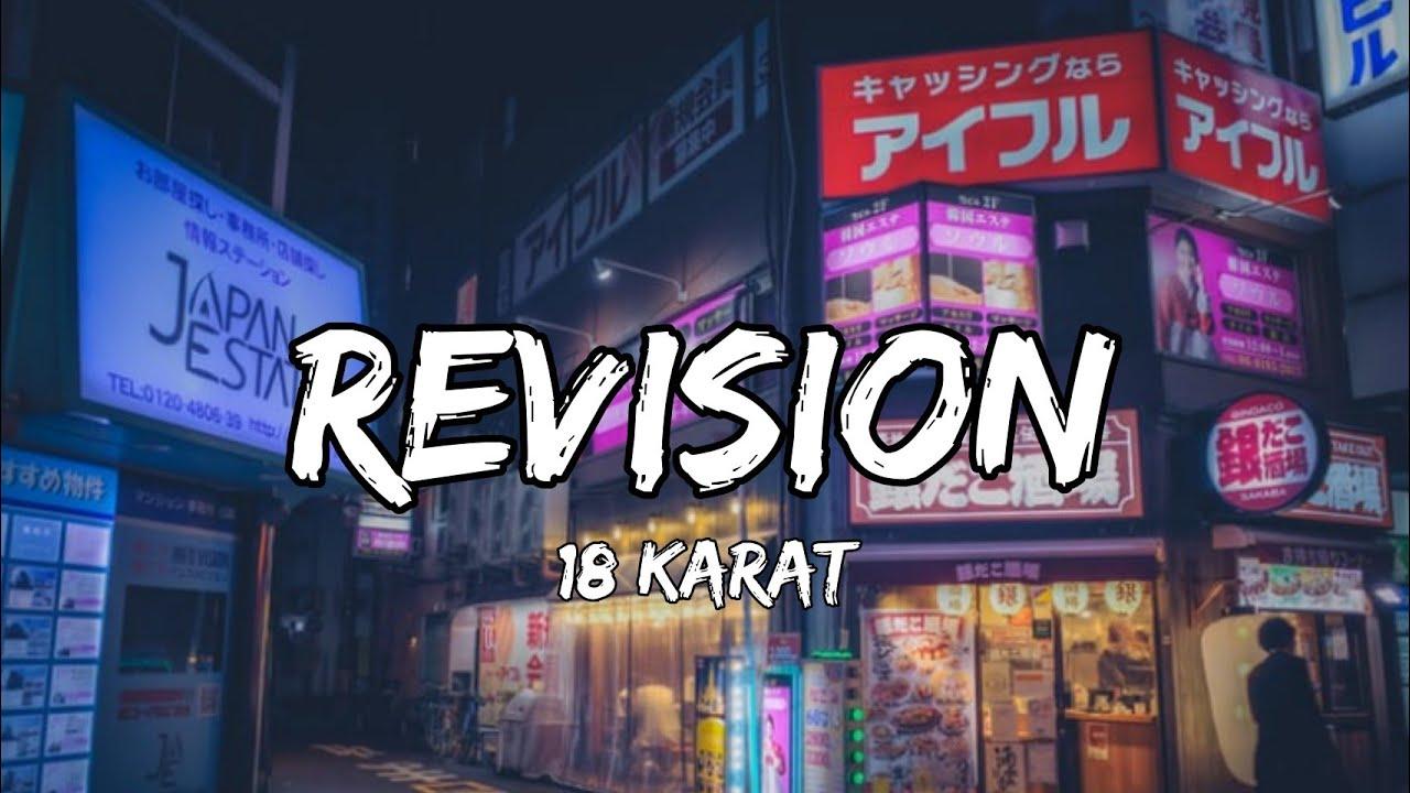 18 Karat - Revision (Lyrics)