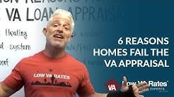 6 Common Reasons Homes Fail VA Loan Appraisal