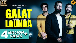 Galat Launda – Fotty Seven ft. MojoJojo |  Bhavin Bhanushali | Hindi Rap | hattke