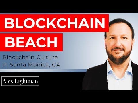 EP 08  |  Alex Lightman Interview:  Blockchain Beach & The Blockchain Culture In Santa Monica, CA