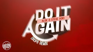 Baixar Alok, Steve Aoki - Do It Again (DROPR Remix)