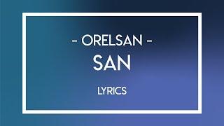 San - Orelsan - Lyrics (non-officiel)