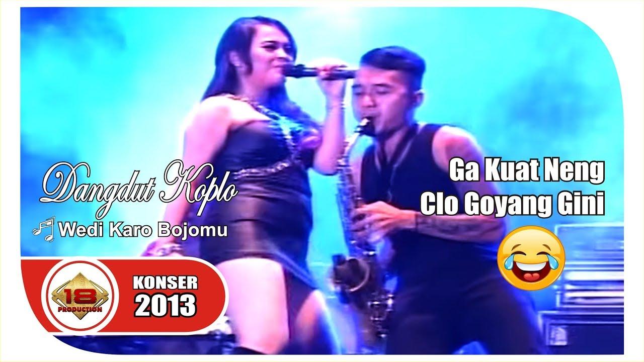 GAK KUATT .. !!! Wedi Karo Bojomu Versi Dangdut Koplo .. (Live ...