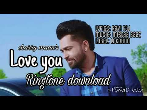 Sharry maan_-_Love you_-_ringtone download_-_latest punjabi song