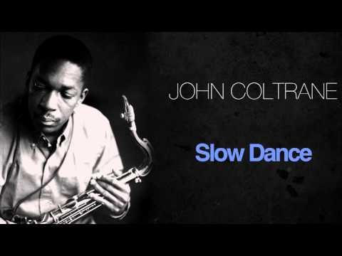 John Coltrane - Slow Dance
