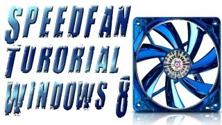 Speedfan Tutorial | CPU Lüftergeschwindigkeit einstellen Windows 8 | Tutorial