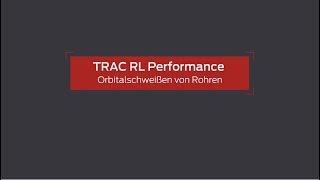 Trac RL Performance Orbitalschweißen von Rohren