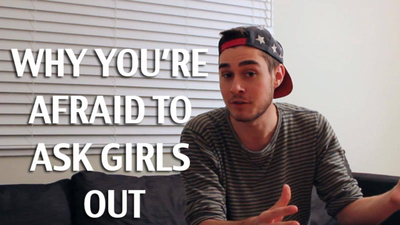 The real reason youre afraid to ask girls out youtube ccuart Image collections