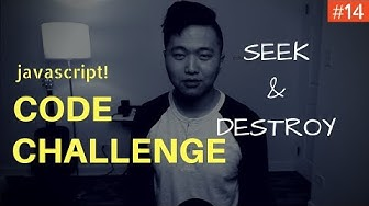 Javascript Coding Challenge #14: Seek and Destroy (Freecodecamp)