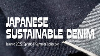 Japanese Sustainable Denim [Takihyo 2022 Spring & Summer Collection]