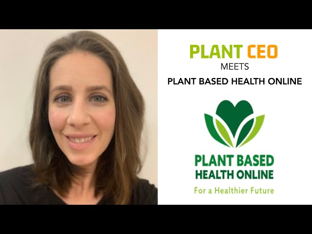 PLANT CEO #39 - NEW LAUNCH: Plant Based Health Online