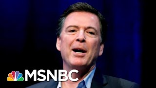 IG Report Shows James Comey's Reluctance To Disclose Russian Meddling | Deadline | MSNBC