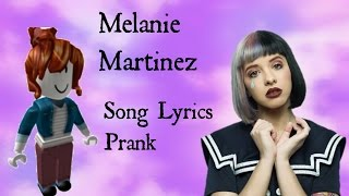 Melanie Martinez Canzone Testi Prank - Roblox