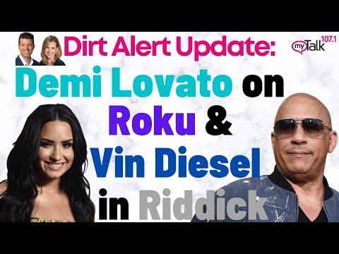 Demi Lovato on Roku and Vin Diesel in Riddick - myTalk Dirt Alert Update