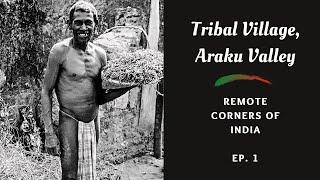 A Tribal Village in Araku Valley, Andhra Pradesh