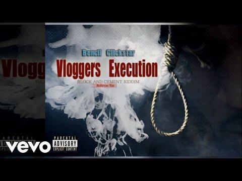 Bencil Clickstar - Vloggers Execution (Audio)