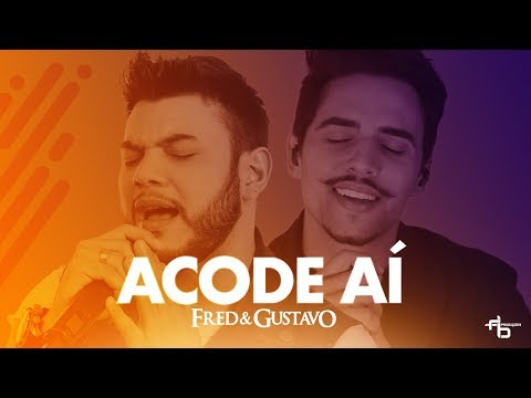 Fred & Gustavo - Acode aí (Clipe oficial)