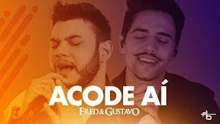 Video Fred & Gustavo - Acode aí (Clipe oficial) download MP3, 3GP, MP4, WEBM, AVI, FLV November 2017