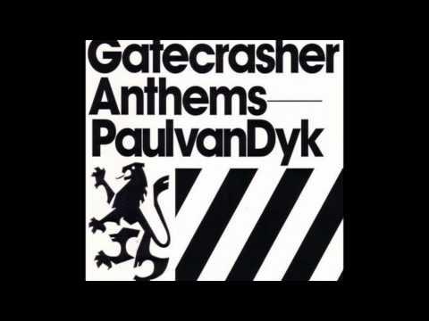 Gatecrashers Anthems  Paul Van Dyk  We Are A