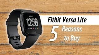 5 Reasons to Buy the Fitbit Versa Lite