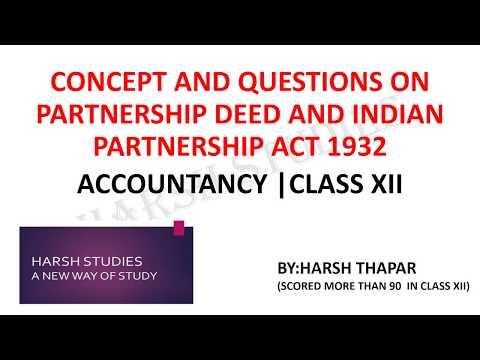 PARTNERSHIP DEED AND INDIAN PARTNERSHIP ACT 1932|CONCEPT AND QUESTIONS|ACCOUNTANCY CLASS 12.